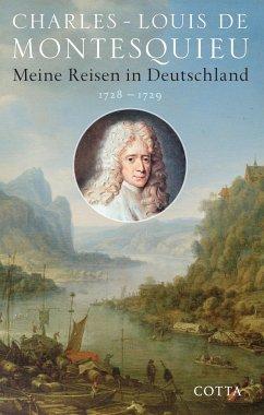 Meine Reisen in Deutschland 1728 - 1729 - Montesquieu, Charles-Louis de