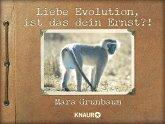 Liebe Evolution, ist das dein Ernst?!