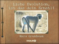 Liebe Evolution, ist das dein Ernst?! - Grunbaum, Mara
