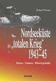 "Nordseeküste im ""totalen Krieg"" 1943-45"