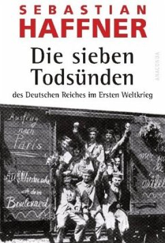 Die sieben Todsünden des Deutschen Reiches im Ersten Weltkrieg - Haffner, Sebastian
