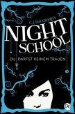 Du darfst keinem trauen / Night School Bd.1