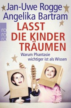 Lasst die Kinder träumen - Rogge, Jan-Uwe; Bartram, Angelika