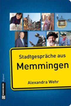 Stadtgespräche aus Memmingen - Wehr, Alexandra