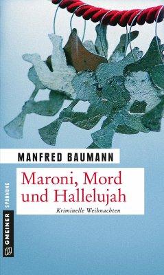 Maroni, Mord und Hallelujah - Baumann, Manfred