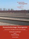 Geschichte - Nachgeschichte - Erinnerungen. KZ-Gedenkstätte Neuengamme