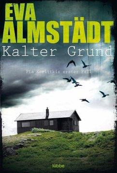 Kalter Grund / Pia Korittki Bd.1 - Almstädt, Eva