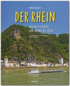 Reise durch... Der Rhein - Der Mittelrhein von Mainz bis Köln - Merz, Brigitte; Spiegelhalter, Erich; Böckling, Manfred