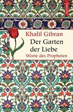 Der Garten der Liebe - Gibran, Khalil