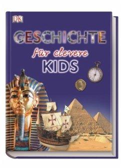 Geschichte für clevere Kids - Chrisp, Peter; Fullman, Joe; Kennedy, Susan