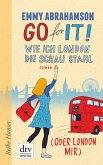 Go for It! - Wie ich London die Schau stahl (oder London mir) / London-Trilogie Bd.2 (eBook, ePUB)