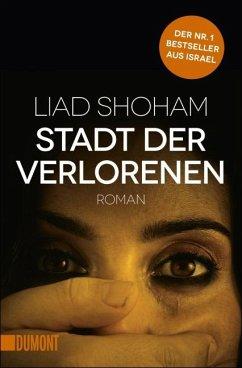 Stadt der Verlorenen / Tel Aviv-Thriller Bd.2 - Shoham, Liad