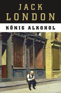König Alkohol (Edition Anaconda)