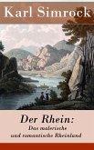 Der Rhein: Das malerische und romantische Rheinland (eBook, ePUB)
