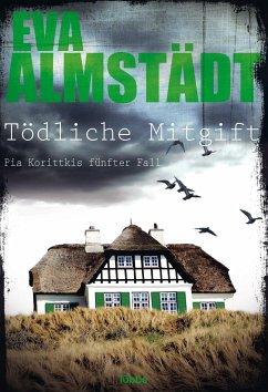 Tödliche Mitgift / Pia Korittki Bd.5 - Almstädt, Eva