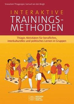 Interaktive Trainingsmethoden - Thiagarajan, Sivasailam; Bergh, Samuel van den