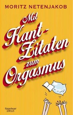 Mit Kant-Zitaten zum Orgasmus - Netenjakob, Moritz
