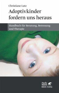 Adoptivkinder fordern uns heraus - Lutz, Christiane