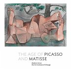 The Age of Picasso and Matisse: Modern Art at the Art Institute of Chicago