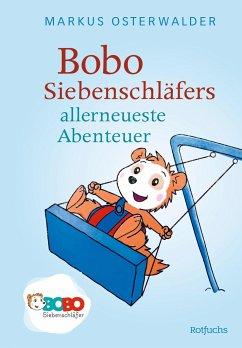Bobo Siebenschläfers allerneueste Abenteuer - Osterwalder, Markus
