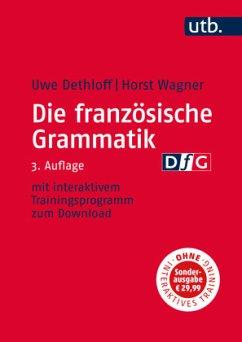 Die französische Grammatik - Dethloff, Uwe; Wagner, Horst
