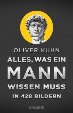 Alles, was ein Mann wissen muss in 428 Bildern - Kuhn, Oliver