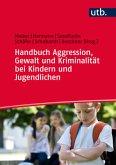 Handbuch Aggression, Gewalt und Kriminalität bei Kindern und Jugendlichen