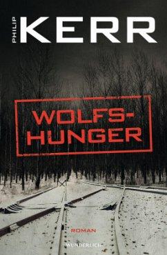 Wolfshunger / Bernie Gunther Bd.9 - Kerr, Philip