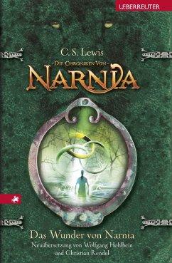 Das Wunder von Narnia / Die Chroniken von Narnia Bd.1 - Lewis, C. S.