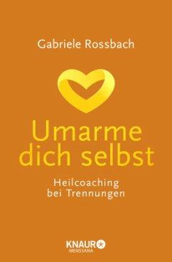 Umarme dich selbst - Rossbach, Gabriele