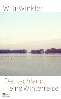 Deutschland, eine Winterreise - Winkler, Willi