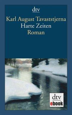 Harte Zeiten (eBook, ePUB) - Tavaststjerna, Karl August