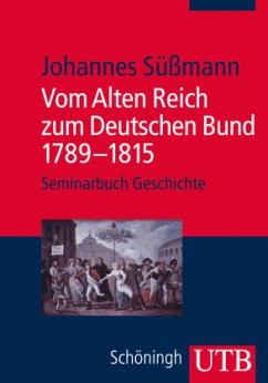 Vom Alten Reich zum Deutschen Bund - Süßmann, Johannes