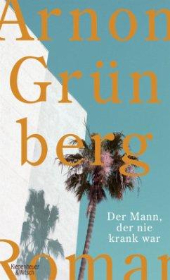 Der Mann, der nie krank war - Grünberg, Arnon