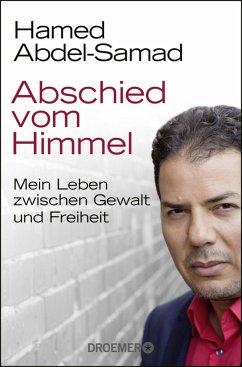 Abschied vom Himmel - Abdel-Samad, Hamed