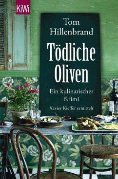 Tödliche Oliven / Xavier Kieffer Bd.4 - Hillenbrand, Tom
