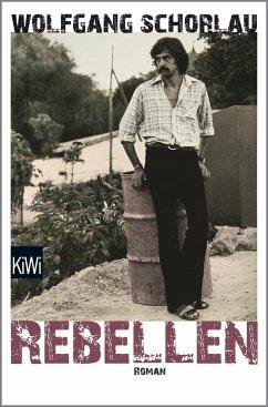Rebellen - Schorlau, Wolfgang