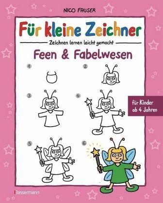 Für Kleine Zeichner Feen Und Fabelwesen Von Nico Fauser Portofrei
