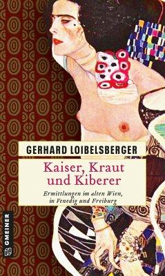 Kaiser, Kraut und Kiberer - Loibelsberger, Gerhard