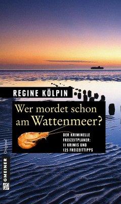 Wer mordet schon am Wattenmeer? - Kölpin, Regine