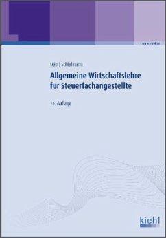 Lehrbuch / Allgemeine Wirtschaftslehre für Steuerfachangestellte - Leib, Wolfgang; Schlafmann, Lutz