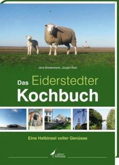 Das Eiderstedter Kochbuch - Bredenbeck, Jens; Rust, Jürgen