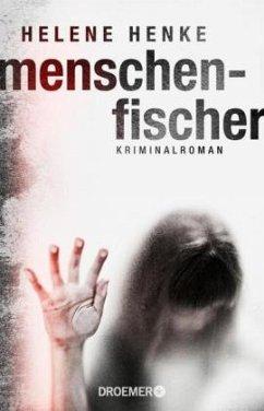 Menschenfischer / Zoe Lenz Bd.2 - Henke, Helene
