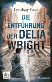 Die Entführung der Delia Wright / Timothy Wilde Bd.2 (eBook, ePUB)