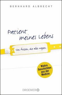 Patient meines Lebens - Albrecht, Bernhard