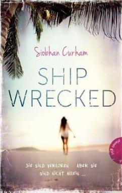 Shipwrecked Bd.1 - Curham, Siobhan
