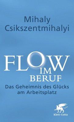 Flow im Beruf - Csikszentmihalyi, Mihaly