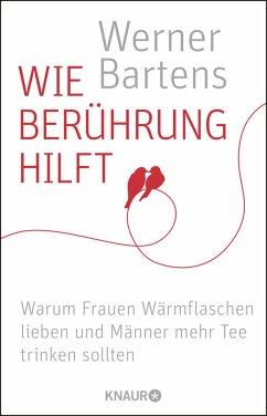 Wie Berührung hilft - Bartens, Werner