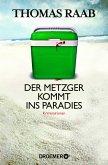 Der Metzger kommt ins Paradies / Willibald Adrian Metzger Bd.6