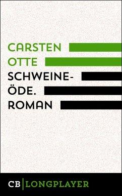 Schweineöde. Roman (eBook, ePUB) - Otte, Carsten